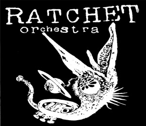 Ratchet Orchestra Audio unreleased