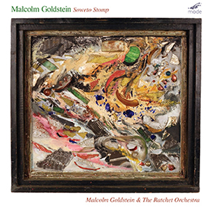 Malcolm Goldstein & the Ratchet Orchestra Soweto Stomp
